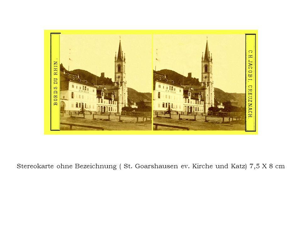 Stereokarte ohne Bezeichnung ( St. Goarshausen ev. Kirche und Katz) 7,5 X 8 cm