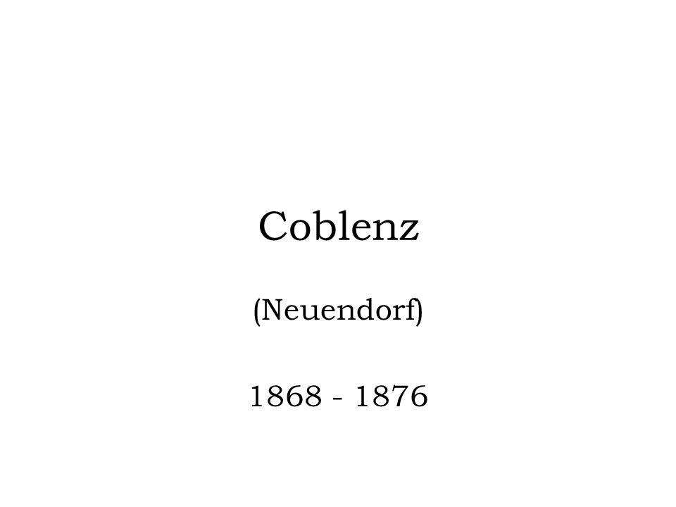 Coblenz (Neuendorf) 1868 - 1876