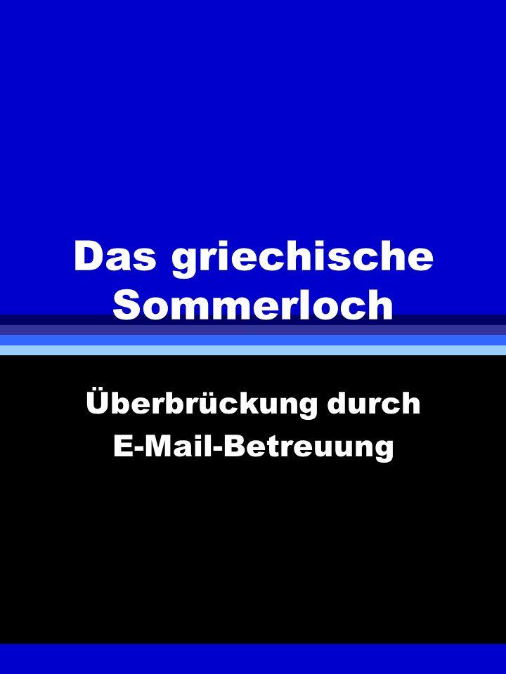Das griechische Sommerloch Überbrückung durch E-Mail-Betreuung