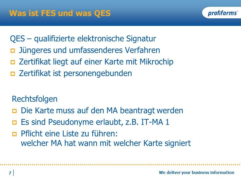 7 |7 | We deliver your business information Was ist FES und was QES QES – qualifizierte elektronische Signatur Jüngeres und umfassenderes Verfahren Ze