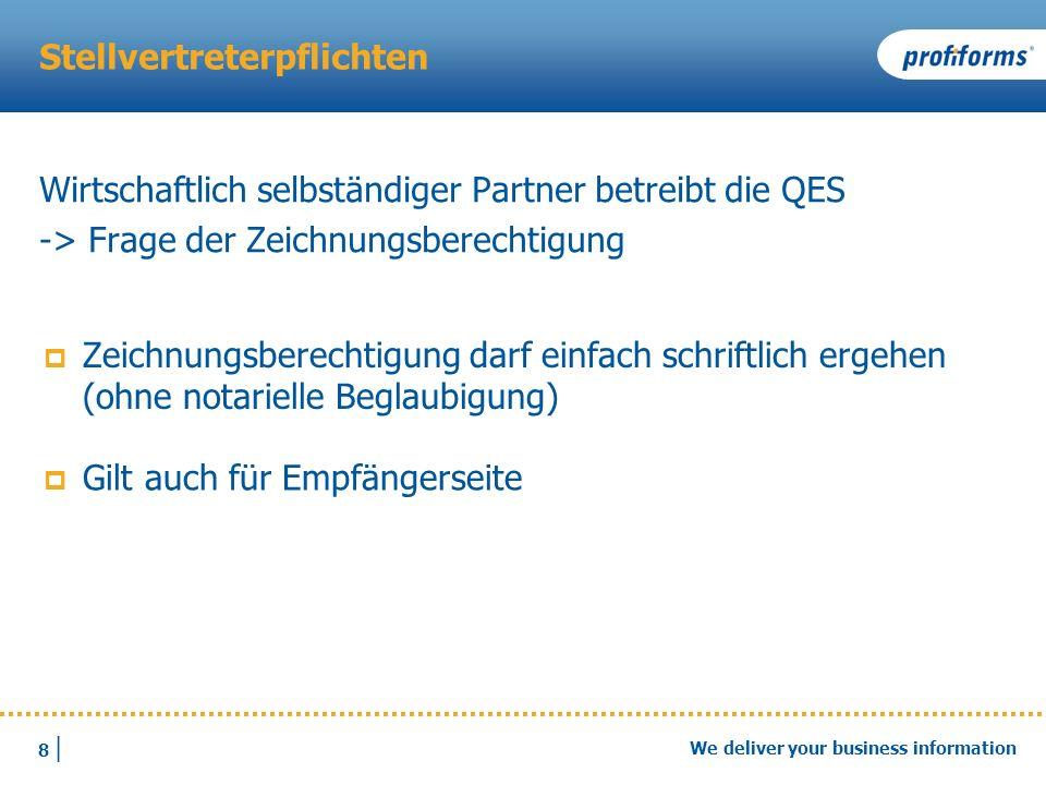 8 |8 | We deliver your business information Stellvertreterpflichten Wirtschaftlich selbständiger Partner betreibt die QES -> Frage der Zeichnungsberec