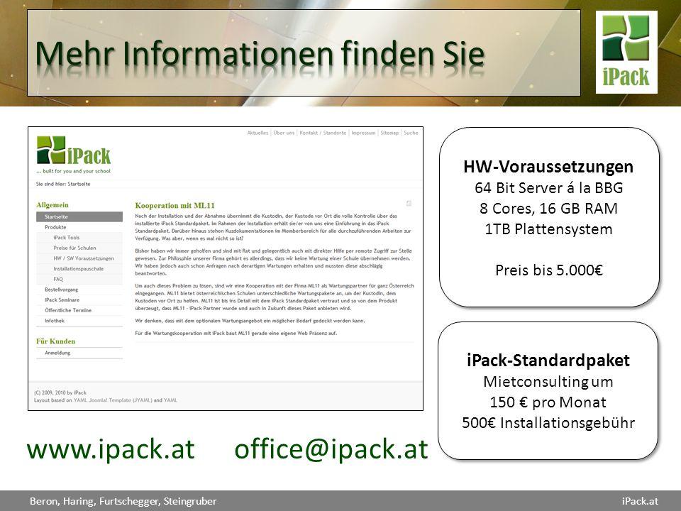 Beron, Haring, Furtschegger, SteingruberiPack.at www.ipack.at office@ipack.at HW-Voraussetzungen 64 Bit Server á la BBG 8 Cores, 16 GB RAM 1TB Platten