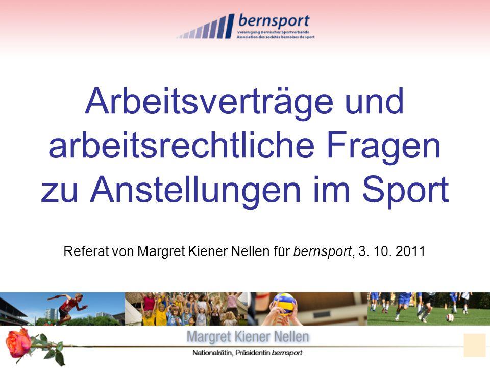 Arbeitsverträge und arbeitsrechtliche Fragen zu Anstellungen im Sport Referat von Margret Kiener Nellen für bernsport, 3. 10. 2011