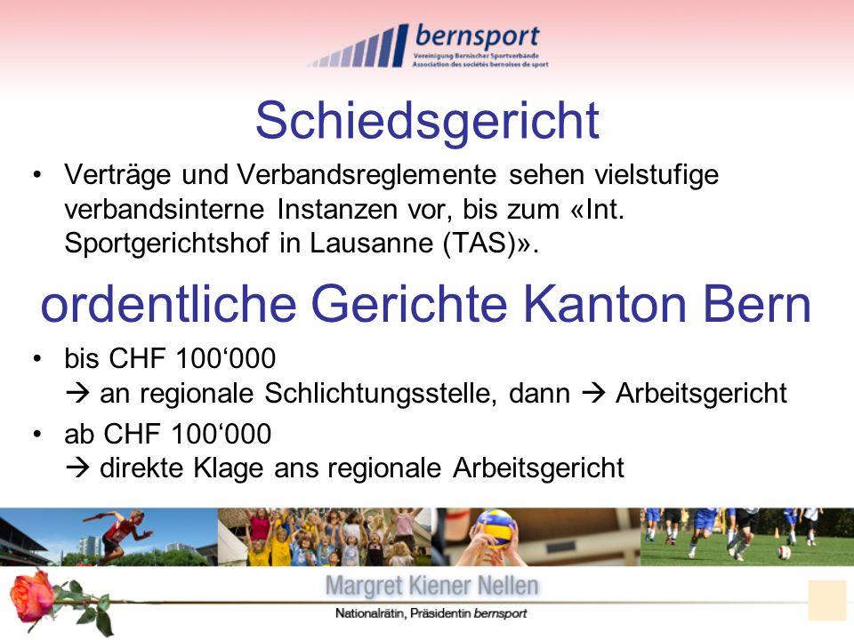Schiedsgericht Verträge und Verbandsreglemente sehen vielstufige verbandsinterne Instanzen vor, bis zum «Int. Sportgerichtshof in Lausanne (TAS)». ord