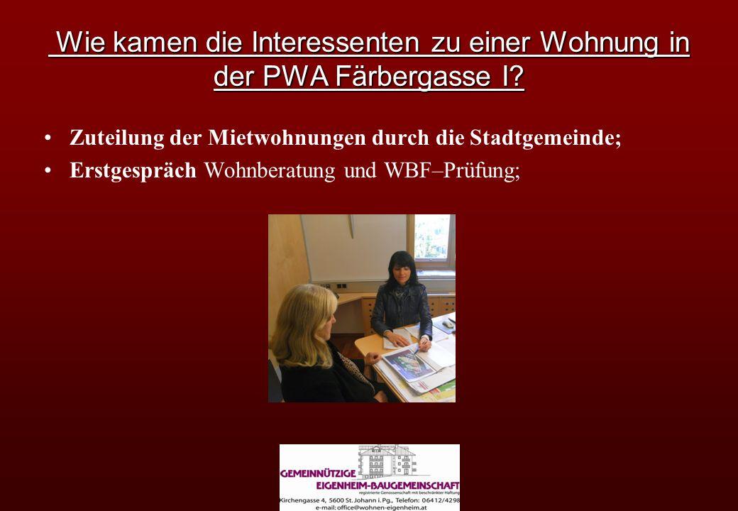 Wie kamen die Interessenten zu einer Wohnung in der PWA Färbergasse I? Wie kamen die Interessenten zu einer Wohnung in der PWA Färbergasse I? Zuteilun