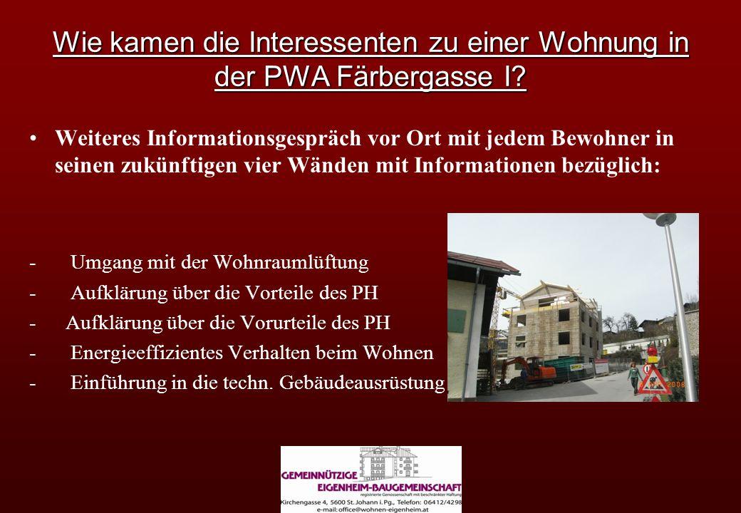 Wie kamen die Interessenten zu einer Wohnung in der PWA Färbergasse I? Weiteres Informationsgespräch vor Ort mit jedem Bewohner in seinen zukünftigen
