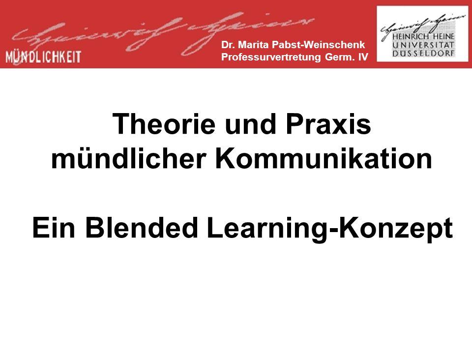 Theorie und Praxis mündlicher Kommunikation Ein Blended Learning-Konzept Dr.