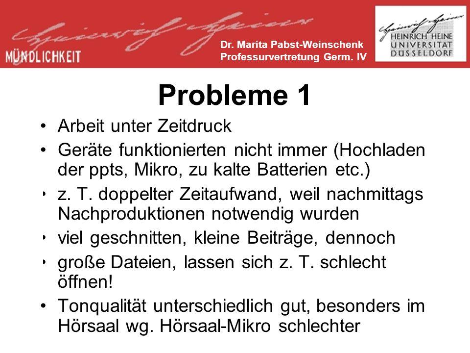 Probleme 1 Arbeit unter Zeitdruck Geräte funktionierten nicht immer (Hochladen der ppts, Mikro, zu kalte Batterien etc.) z.