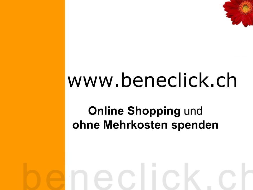 www.beneclick.ch Online Shopping und ohne Mehrkosten spenden