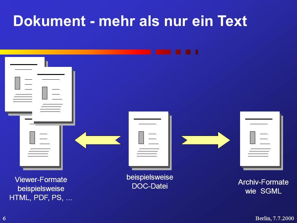Dokument - mehr als nur ein Text Berlin, 7.7.20007 Ausgangsformat Viewer-FormateArchiv-Formate