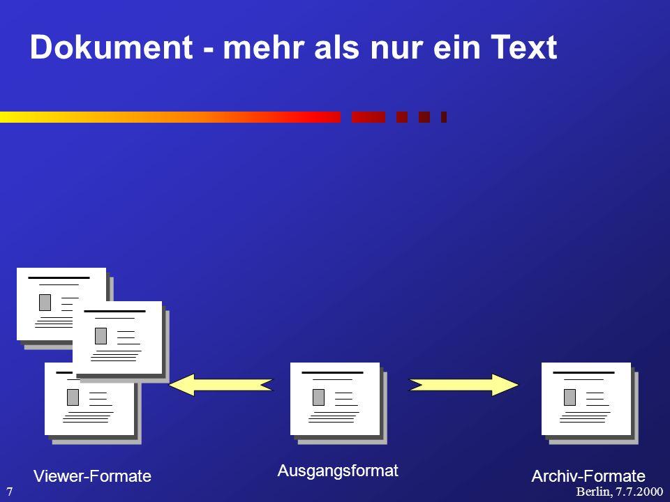 Dokument - mehr als nur ein Text Berlin, 7.7.20008 Ausgangsformat Viewer-FormateArchiv-Formate HTML Metadaten (=Daten über Daten) Beschreiben die Datei Autor Titel Abstract Datum Linking (Verknüpfung)...