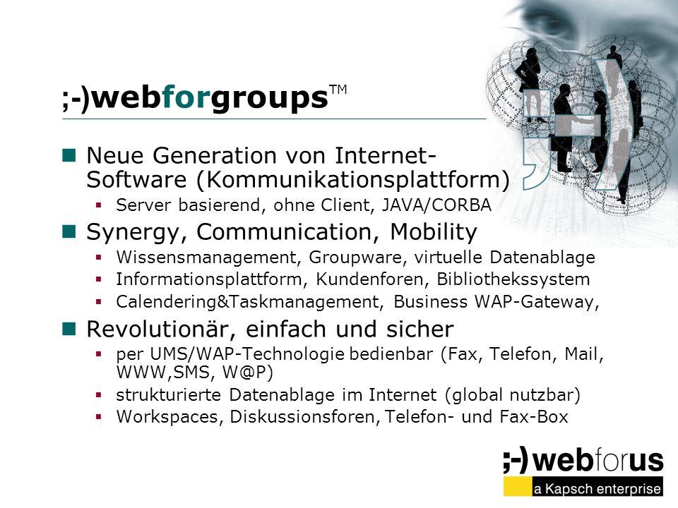 ;-) webforgroups TM Neue Generation von Internet- Software (Kommunikationsplattform) Server basierend, ohne Client, JAVA/CORBA Synergy, Communication,