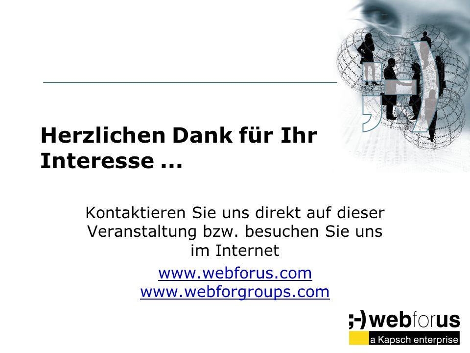 Herzlichen Dank für Ihr Interesse... Kontaktieren Sie uns direkt auf dieser Veranstaltung bzw. besuchen Sie uns im Internet www.webforus.com www.webfo