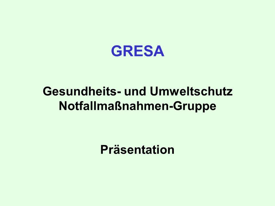 GRESA Gesundheits- und Umweltschutz Notfallmaßnahmen-Gruppe Präsentation