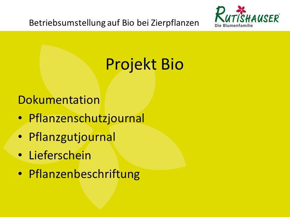 Projekt Bio Betriebsumstellung auf Bio bei Zierpflanzen Interne Betriebsabläufe Betriebstrennung Arbeitsabläufe Warenflusskontrolle