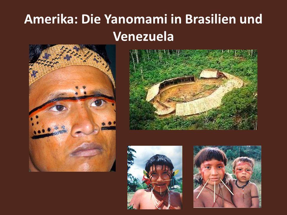 Amerika: Die Yanomami in Brasilien und Venezuela