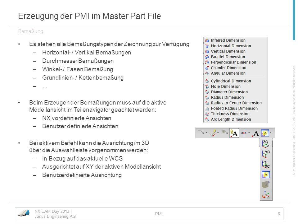 © Dr. Wallner Engineering GmbH | 2013 / Alle Rechte vorbehalten. All rights reserved. Erzeugung der PMI im Master Part File Es stehen alle Bemaßungsty