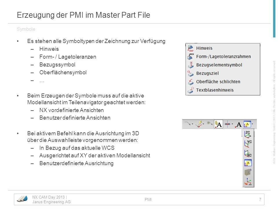 © Dr. Wallner Engineering GmbH | 2013 / Alle Rechte vorbehalten. All rights reserved. Erzeugung der PMI im Master Part File Es stehen alle Symboltypen