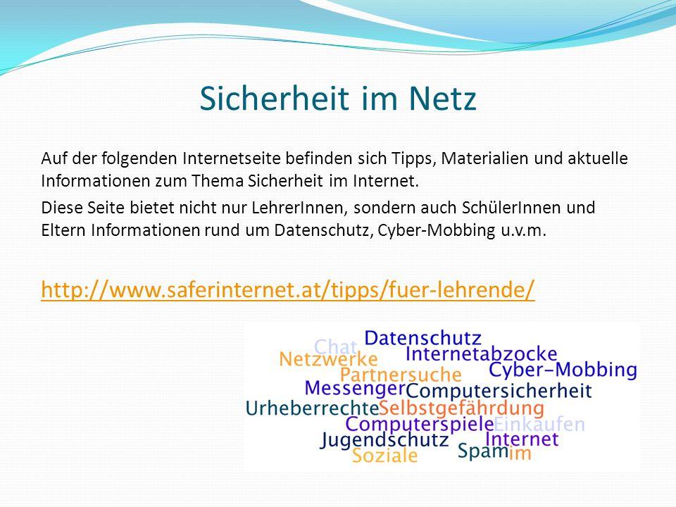 Sicherheit im Netz Auf der folgenden Internetseite befinden sich Tipps, Materialien und aktuelle Informationen zum Thema Sicherheit im Internet. Diese