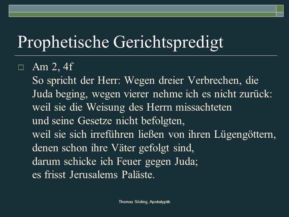 Thomas Söding, Apokalyptik Prophetische Gerichtspredigt Am 2, 4f So spricht der Herr: Wegen dreier Verbrechen, die Juda beging, wegen vierer nehme ich
