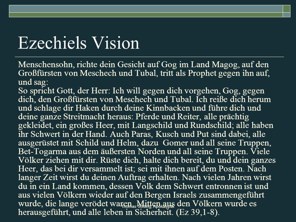 Thomas Söding, Apokalyptik Ezechiels Vision Menschensohn, richte dein Gesicht auf Gog im Land Magog, auf den Großfürsten von Meschech und Tubal, tritt