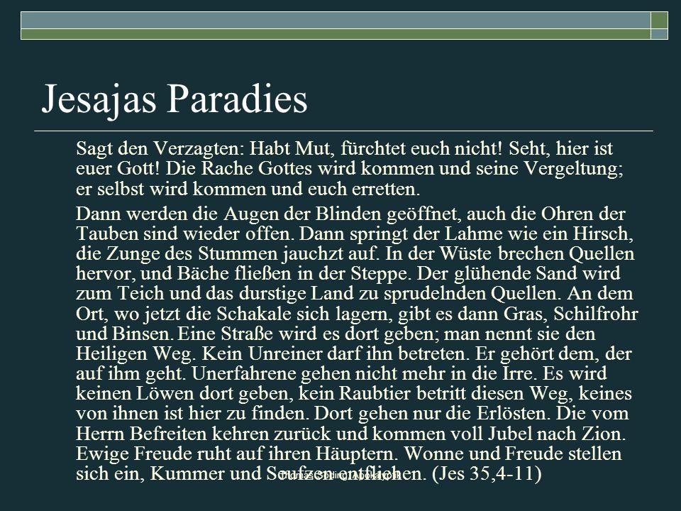 Thomas Söding, Apokalyptik Jesajas Paradies Sagt den Verzagten: Habt Mut, fürchtet euch nicht! Seht, hier ist euer Gott! Die Rache Gottes wird kommen