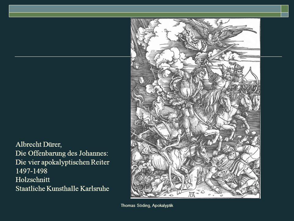 Thomas Söding, Apokalyptik Albrecht Dürer, Die Offenbarung des Johannes: Die vier apokalyptischen Reiter 1497-1498 Holzschnitt Staatliche Kunsthalle K