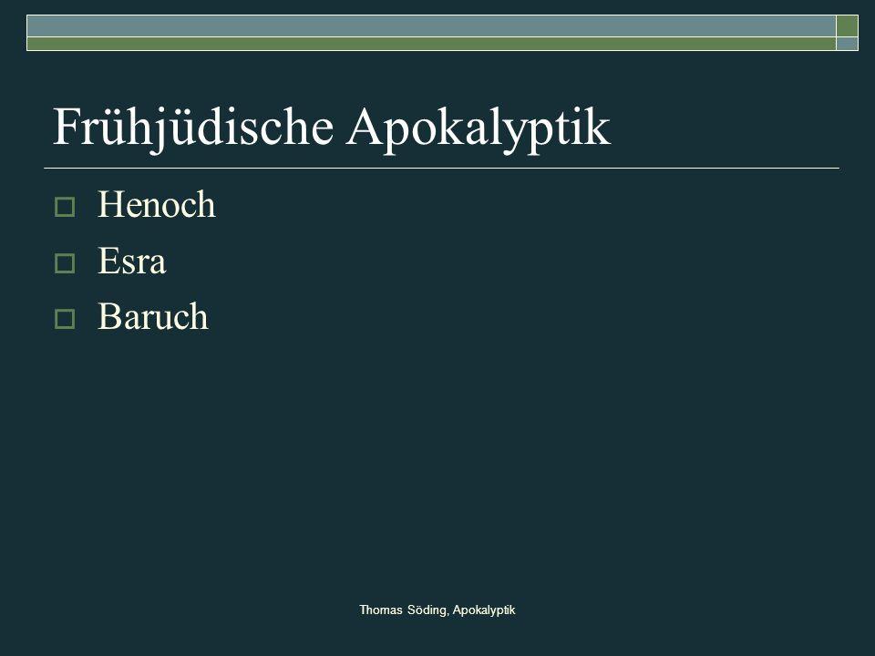 Thomas Söding, Apokalyptik Frühjüdische Apokalyptik Henoch Esra Baruch