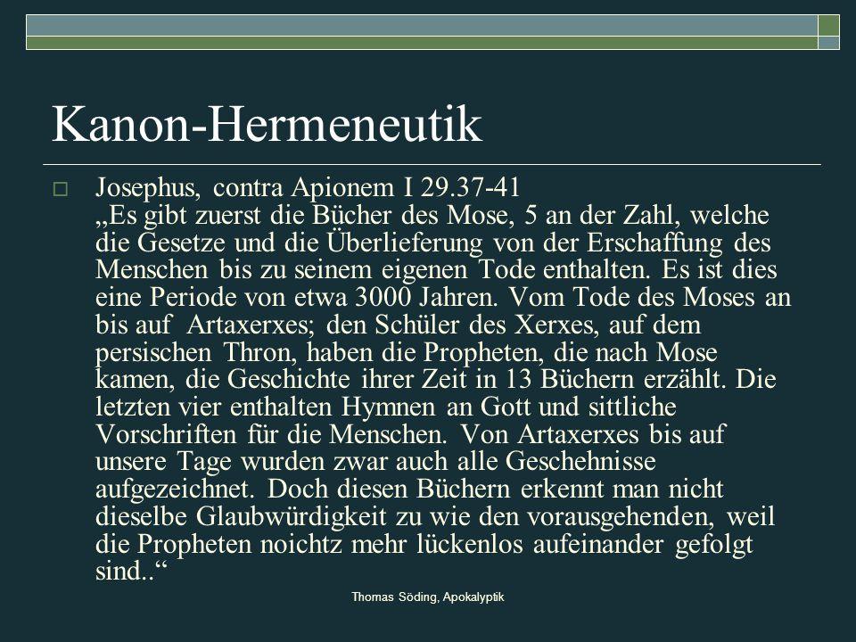 Thomas Söding, Apokalyptik Kanon-Hermeneutik Josephus, contra Apionem I 29.37-41 Es gibt zuerst die Bücher des Mose, 5 an der Zahl, welche die Gesetze