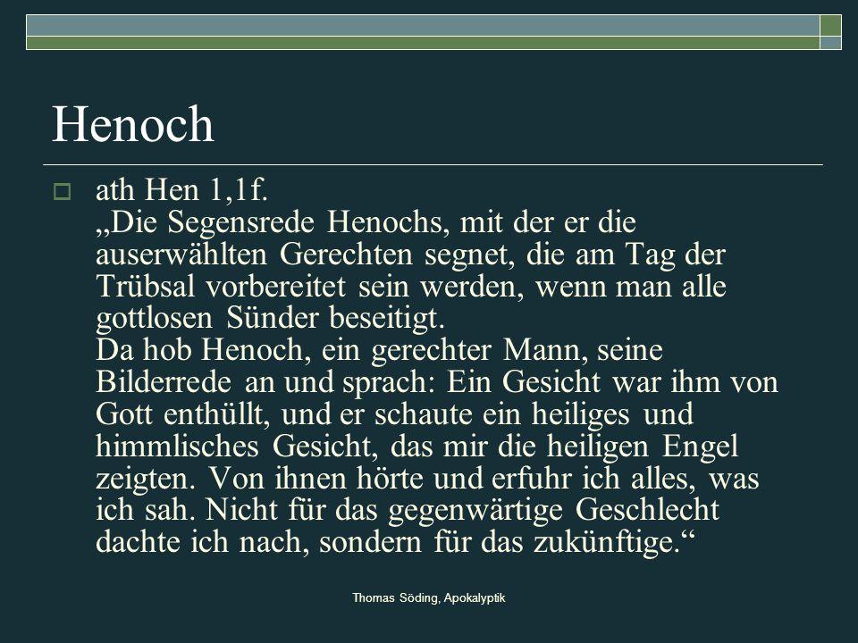 Thomas Söding, Apokalyptik Henoch ath Hen 1,1f. Die Segensrede Henochs, mit der er die auserwählten Gerechten segnet, die am Tag der Trübsal vorbereit