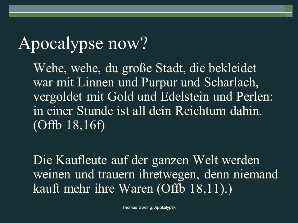 Thomas Söding, Apokalyptik Apocalypse now.