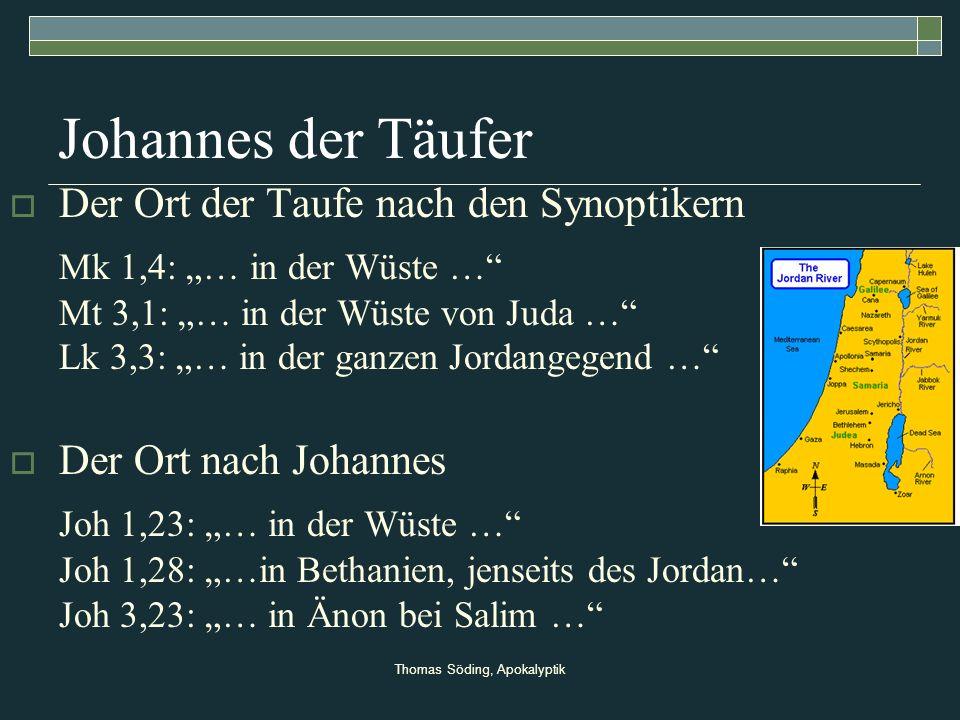 Thomas Söding, Apokalyptik Johannes der Täufer Der Ort der Taufe nach den Synoptikern Mk 1,4: … in der Wüste … Mt 3,1: … in der Wüste von Juda … Lk 3,