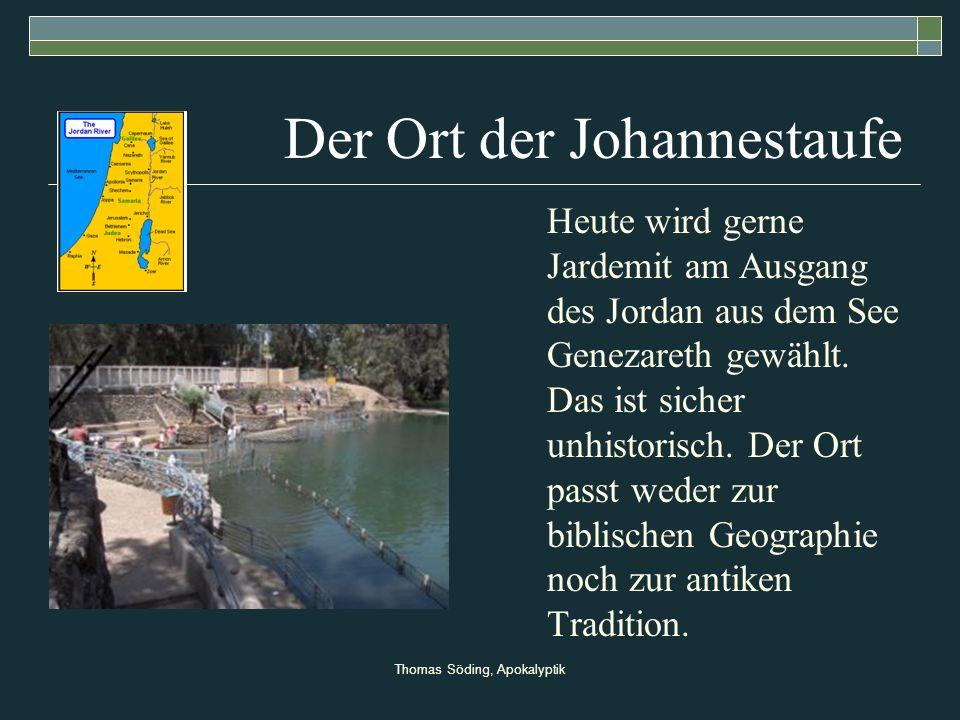 Thomas Söding, Apokalyptik Der Ort der Johannestaufe Heute wird gerne Jardemit am Ausgang des Jordan aus dem See Genezareth gewählt. Das ist sicher un