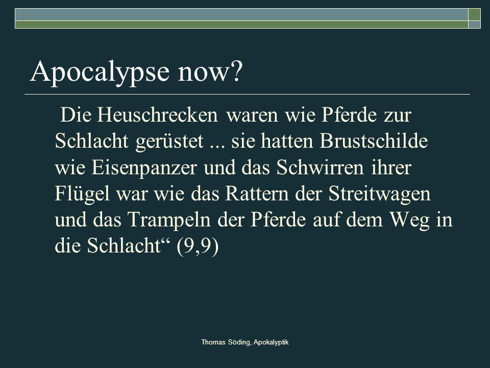 Thomas Söding, Apokalyptik Apocalypse now? Die Heuschrecken waren wie Pferde zur Schlacht gerüstet... sie hatten Brustschilde wie Eisenpanzer und das