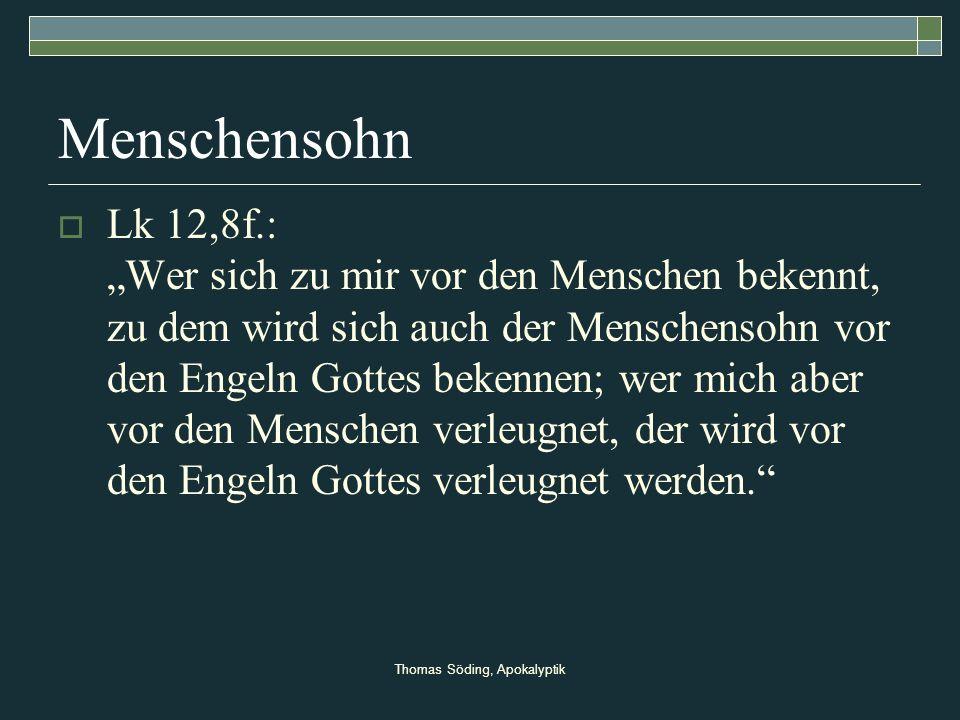 Thomas Söding, Apokalyptik Menschensohn Lk 12,8f.: Wer sich zu mir vor den Menschen bekennt, zu dem wird sich auch der Menschensohn vor den Engeln Got