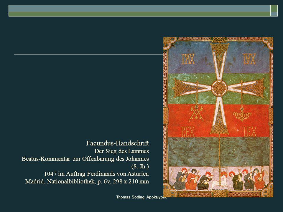 Thomas Söding, Apokalyptik Facundus-Handschri ft Der Sieg des Lammes Beatus-Kommentar zur Offenbarung des Johannes (8. Jh.) 1047 im Auftrag Ferdinands