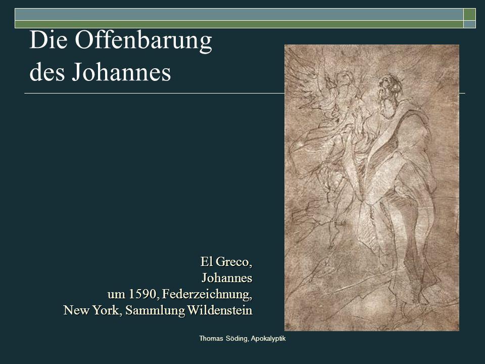 Thomas Söding, Apokalyptik Die Offenbarung des Johannes El Greco, Johannes um 1590, Federzeichnung, New York, Sammlung Wildenstein