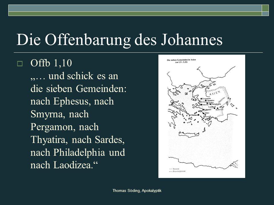 Thomas Söding, Apokalyptik Die Offenbarung des Johannes Offb 1,10 … und schick es an die sieben Gemeinden: nach Ephesus, nach Smyrna, nach Pergamon, n