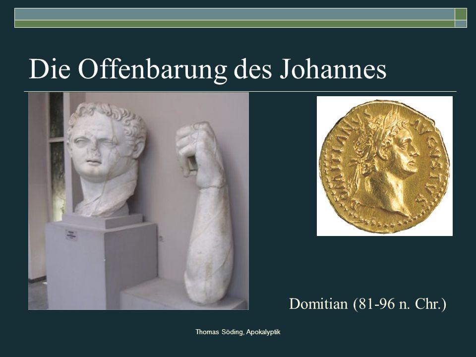 Thomas Söding, Apokalyptik Die Offenbarung des Johannes Domitian (81-96 n. Chr.)