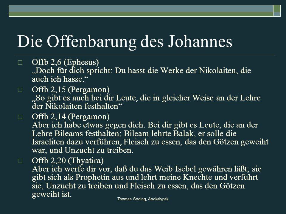 Thomas Söding, Apokalyptik Die Offenbarung des Johannes Offb 2,6 (Ephesus) Doch für dich spricht: Du hasst die Werke der Nikolaiten, die auch ich hass