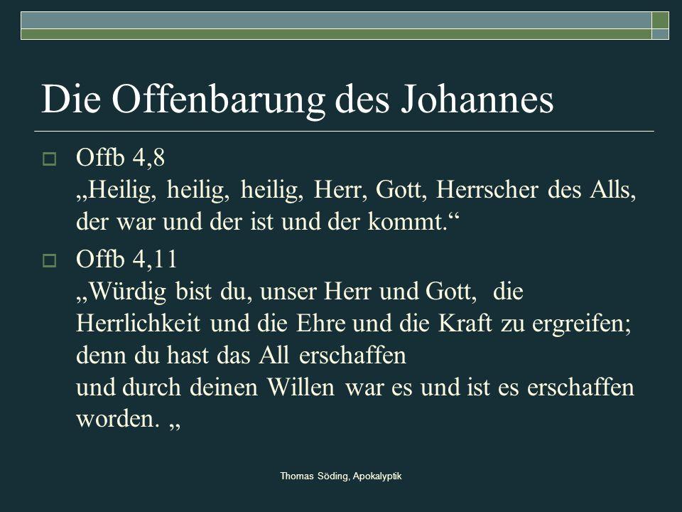 Thomas Söding, Apokalyptik Die Offenbarung des Johannes Offb 4,8 Heilig, heilig, heilig, Herr, Gott, Herrscher des Alls, der war und der ist und der k