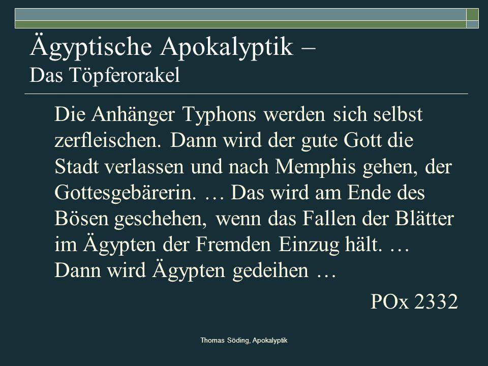 Thomas Söding, Apokalyptik Ägyptische Apokalyptik – Das Töpferorakel Die Anhänger Typhons werden sich selbst zerfleischen. Dann wird der gute Gott die