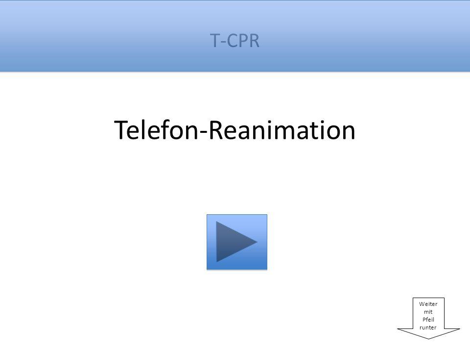 T-CPR Der Notarzt ist bereits unterwegs.Ich sage Ihnen jetzt, was Sie tun müssen.