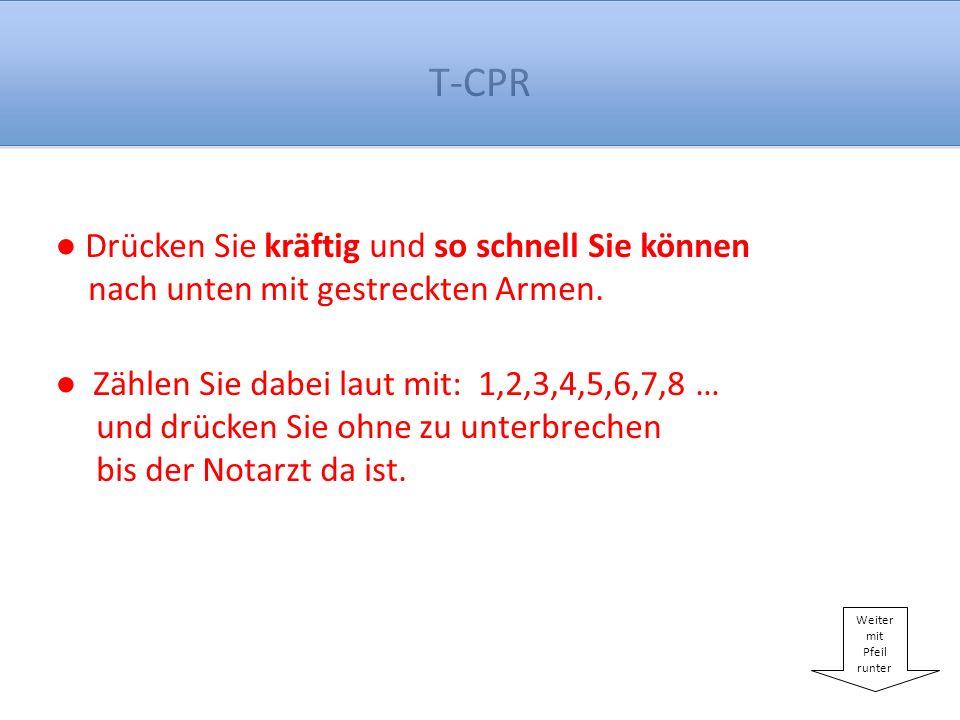 T-CPR Nur wenn Sie unsicher sind, kommen sie zurück ans Telefon.