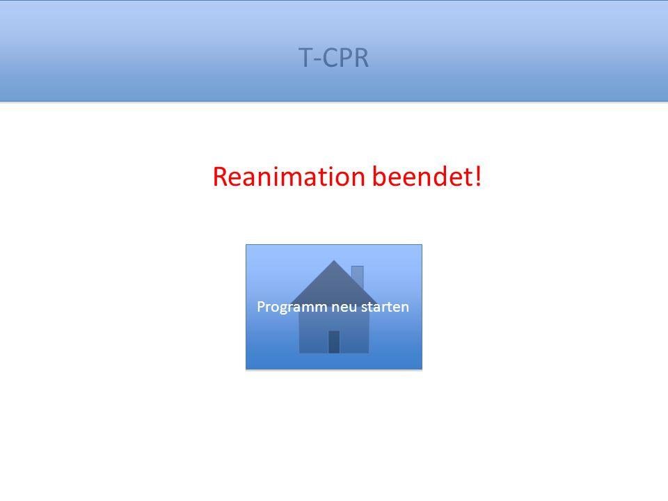 T-CPR Reanimation beendet! Programm neu starten