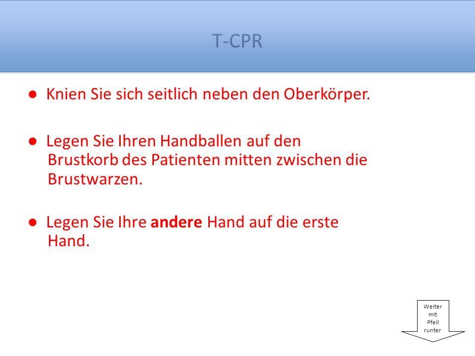 T-CPR Drücken Sie kräftig und so schnell Sie können nach unten mit gestreckten Armen.