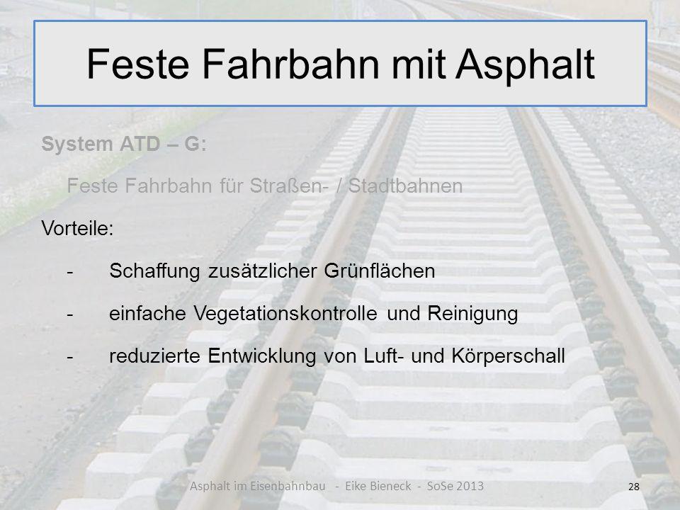 Feste Fahrbahn mit Asphalt System ATD – G: Feste Fahrbahn für Straßen- / Stadtbahnen Vorteile: -Schaffung zusätzlicher Grünflächen -einfache Vegetatio