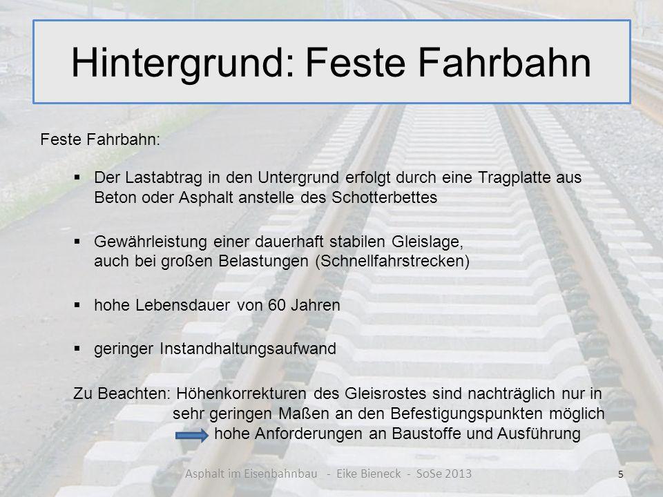 Hintergrund: Feste Fahrbahn Feste Fahrbahn: Der Lastabtrag in den Untergrund erfolgt durch eine Tragplatte aus Beton oder Asphalt anstelle des Schotte
