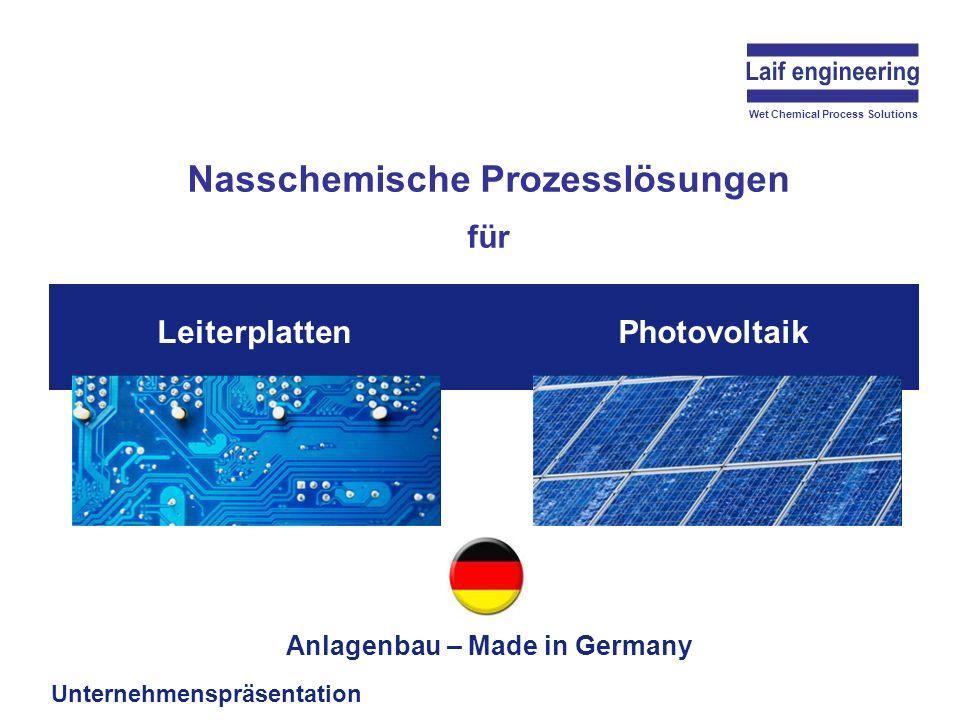 Nasschemische Prozesslösungen für Wet Chemical Process Solutions LeiterplattenPhotovoltaik Unternehmenspräsentation Anlagenbau – Made in Germany