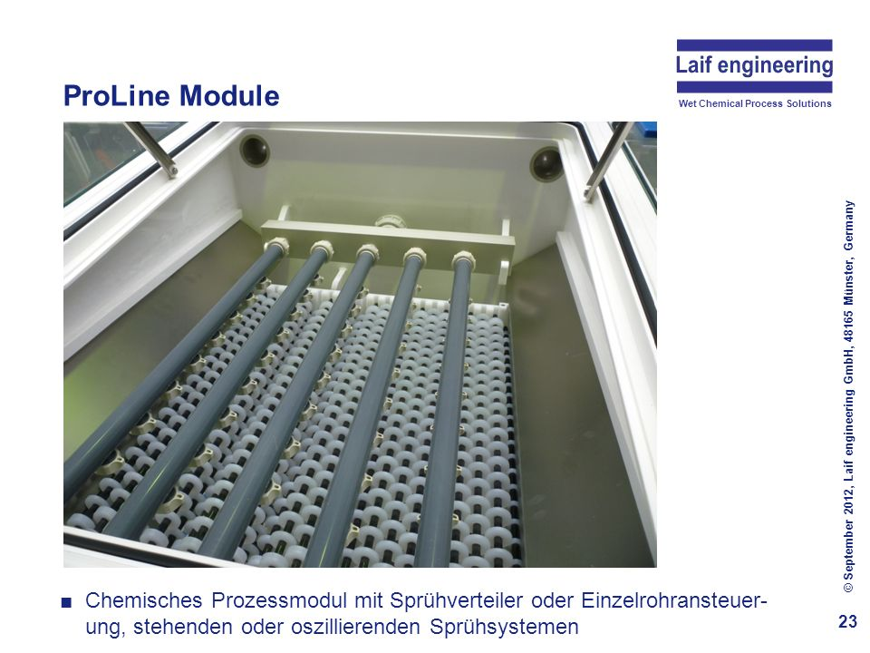 Wet Chemical Process Solutions Photovoltaics ProLine Module 24 © September 2012, Laif engineering GmbH, 48165 Münster, Germany Mehrfach-Kaskadenspülen mit Sprüh- oder Schwalltechnik